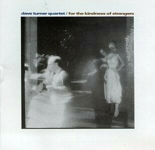 For Kindness of Strangers - CD Audio di Dave Turner