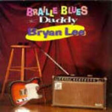 Braille Blues Daddy - CD Audio di Bryan Lee