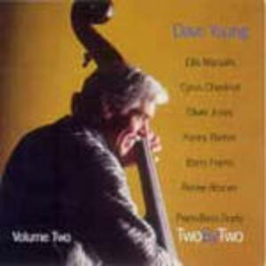 Two By Two. Piano-Bass Duets vol.2 - CD Audio di Dave Young