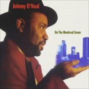 On the Montreal Scene - CD Audio di Johnny O'Neal