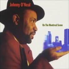On the Montreal Scene - CD Audio di Johnny O'Neal