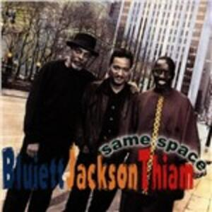Same Space - CD Audio di D.D. Jackson,Hamiet Bluiett,Mor Thiam