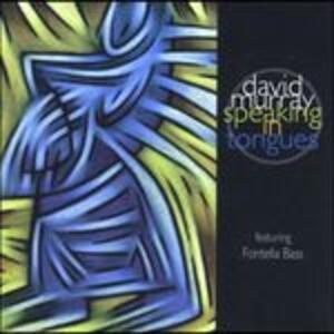 Speaking in Tongues - CD Audio di David Murray