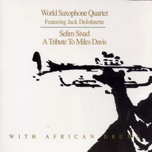 Selim Sivad - CD Audio di World Saxophone Quartet