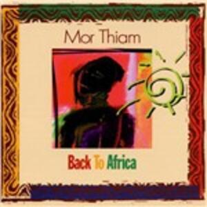 Back to Africa - CD Audio di Mor Thiam