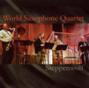 Steppenwolf - CD Audio di World Saxophone Quartet
