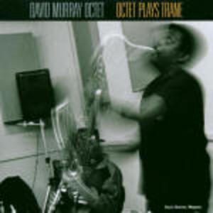 Octet plays Trane - CD Audio di David Murray