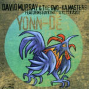 Yonn-Dé - CD Audio di David Murray,Gwo-Ka Masters
