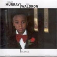 Silence - CD Audio di Mal Waldron,David Murray