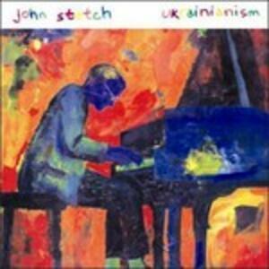 Ukrainianism - CD Audio di John Stetch