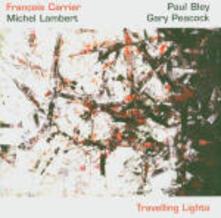 Travelling Lights - CD Audio di François Carrier