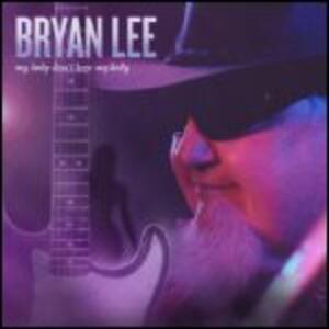 My Lady Don't Love My Lady - CD Audio di Bryan Lee
