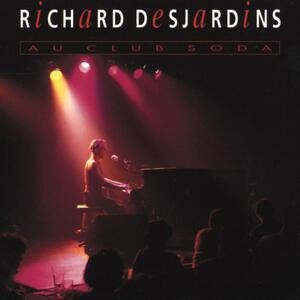 Au Club Soda - CD Audio di Richard Desjardins