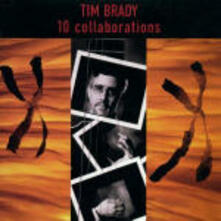 10 Collaborations - CD Audio di Tim Brady