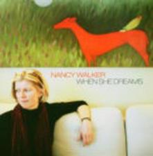 When She Dreams - CD Audio di Nancy Walker