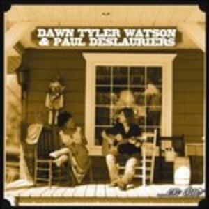 En Duo - CD Audio di Dawn Tyler Watson,Paul Deslauriers