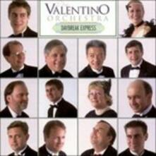 Daybreak Express - CD Audio di Valentino Orchestra