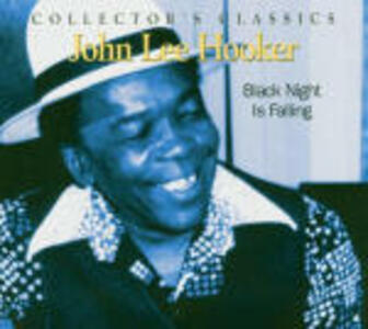 Black Night Is Falling - CD Audio di John Lee Hooker