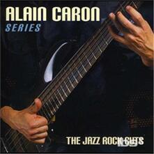 Jazz-Rock Cuts - CD Audio di Alain Caron