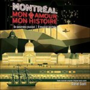 Montreal Mon Amour Mon Histoire (Colonna Sonora) - CD Audio