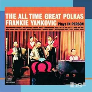 All Time Great Polkas - CD Audio di Frankie Yankovic