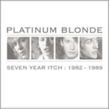 Seven Year Itch. 1982-1989 - CD Audio di Platinum Blonde