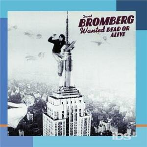Wanted Dead Or Alive - CD Audio di David Bromberg
