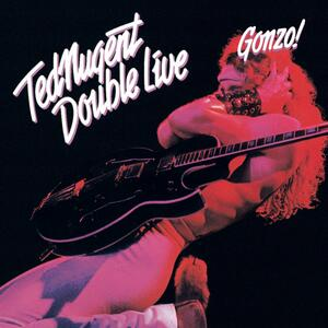 Double Live Gonzo! - CD Audio di Ted Nugent