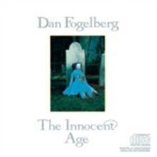 Innocent Age - CD Audio di Dan Fogelberg