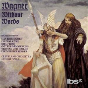 Wagner Without Words - CD Audio di Richard Wagner