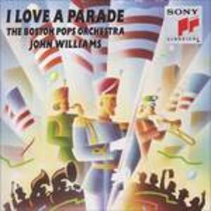 I Love a Parade - CD Audio di Boston Pops Orchestra