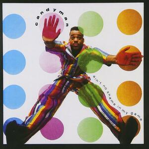 Ain't no Shame in My Game - CD Audio di Candyman