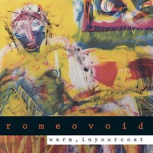 Warm In Your Coat - CD Audio di Romeo Void