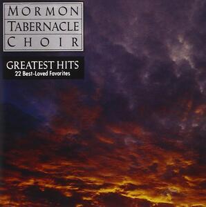 Greatest Hits - CD Audio di Mormon Tabernacle Choir