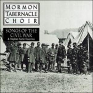 Songs of the Civil War - CD Audio di Mormon Tabernacle Choir
