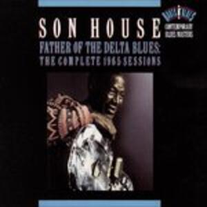 Father Of The Delta Blues - CD Audio di Son House