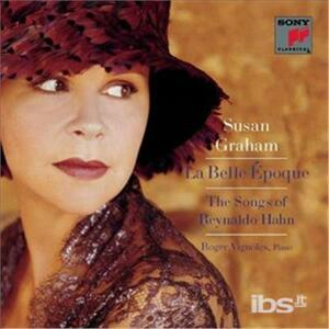 La Belle Epoque-Songs Of Reyna - CD Audio di Susan Graham