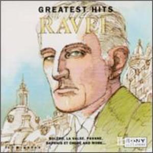 Greatest Hits - CD Audio di Maurice Ravel