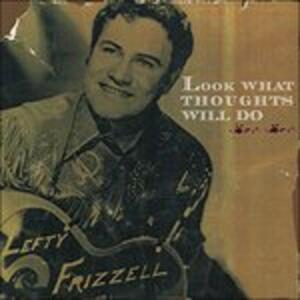 Look What Thoughts Will - CD Audio di Lefty Frizzell