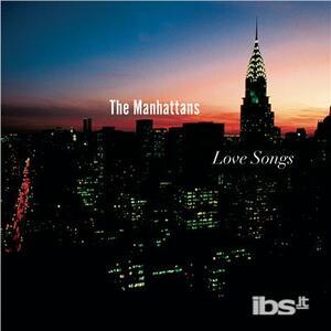 Love Songs - CD Audio di Manhattans
