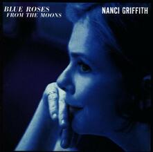 Blue Roses from the Moons - CD Audio di Nanci Griffith