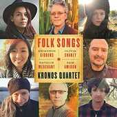 CD Folk Songs Kronos Quartet