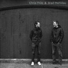CD Chris Thile & Brad Mehldau Brad Mehldau Chris Thile