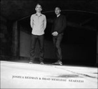 Nearness - Vinile LP di Brad Mehldau,Joshua Redman