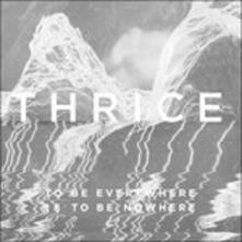 To Be Everywhere Is To Be - CD Audio di Thrice