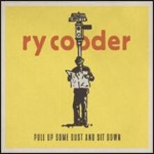 Pull Up Some Dust and Sit Down - CD Audio di Ry Cooder