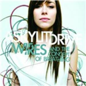 Wires & the Concept of Breathing - CD Audio di A Skylit Drive