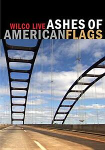 Wilco. Ashes of American Flag - DVD