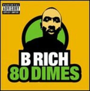 80 Dimes - Vinile LP di B Rich