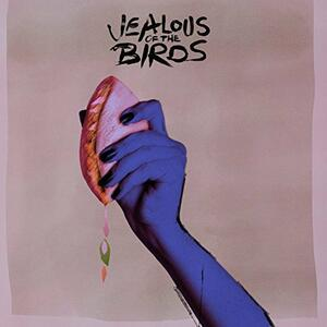 The Moths of What I Want Will Eat Me in my Sleep - Vinile LP di Jealous of the Birds